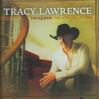 THEN AND NOW:HITS COLLECTION BY LAWRENCE,TRACY (CD)